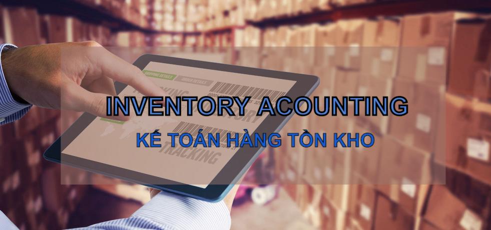 Kế toán hàng tồn kho (Inventory Accounting) là gì? Cách thức hoạt động và ưu điểm - Ảnh 1.