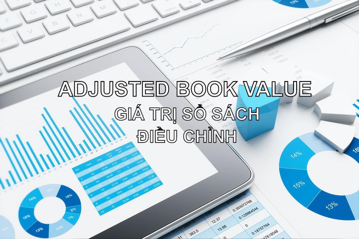 Giá trị sổ sách điều chỉnh (Adjusted Book Value) là gì? Đặc điểm và lưu ý - Ảnh 1.