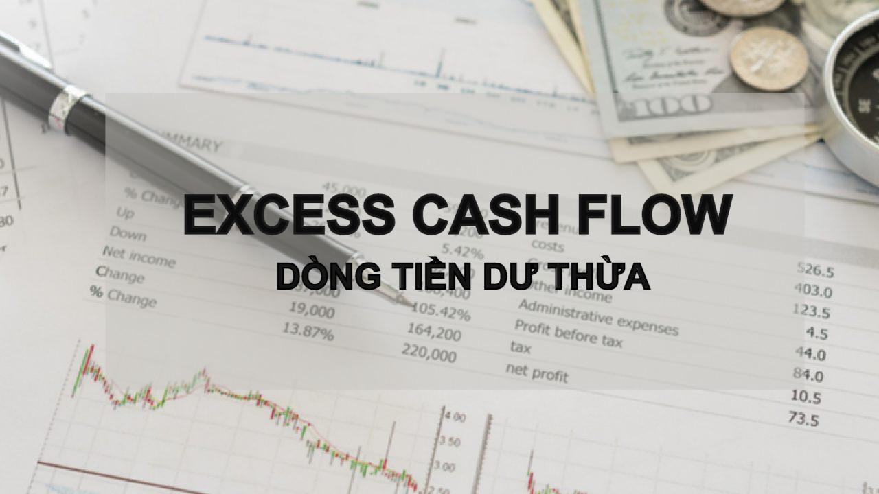 Dòng tiền dư thừa (Excess Cash Flow) là gì? Ý nghĩa, hạn chế và ví dụ - Ảnh 1.