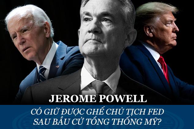 Ông Powell có giữ được ghế Chủ tịch Fed sau bầu cử tổng thống Mỹ?