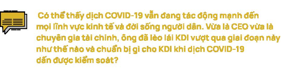 """CEO KDI Holdings Đỗ Tuấn Anh: Thế giới hiện đại không có chỗ cho """"status quo"""" - Ảnh 4."""