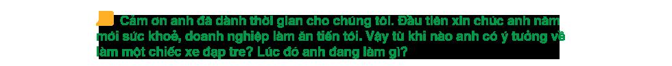Ngồi lại cuối năm: Câu chuyện kể về một người đem xe đạp tre Việt Nam ra thế giới - Ảnh 2.