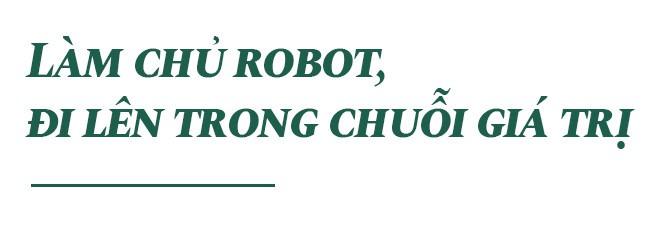 'Robot đang đến rất nhanh, Việt Nam cần đi lên trong chuỗi giá trị' - Ảnh 5.