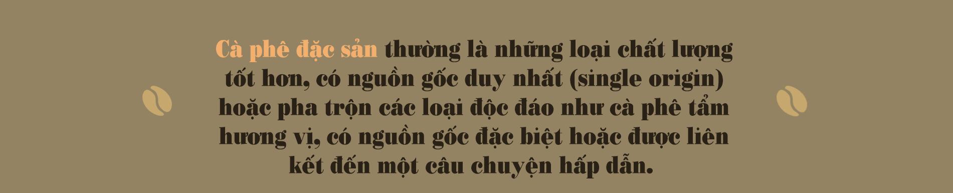 [eMagazine] Cà phê đặc sản: Cửa ngách để nâng tầm cà phê Việt - Ảnh 3.
