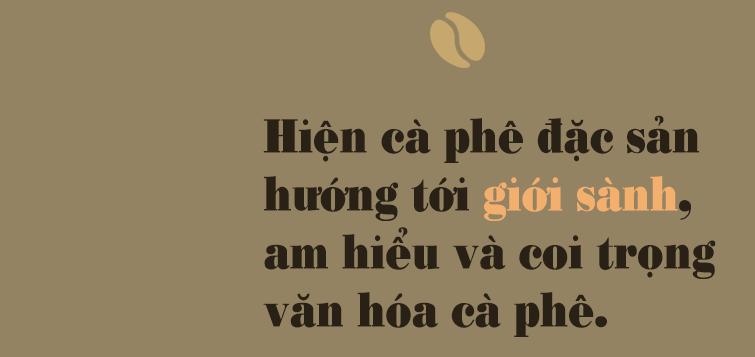[eMagazine] Cà phê đặc sản: Cửa ngách để nâng tầm cà phê Việt - Ảnh 10.