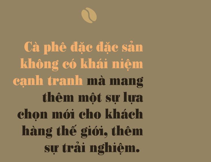 [eMagazine] Cà phê đặc sản: Cửa ngách để nâng tầm cà phê Việt - Ảnh 20.