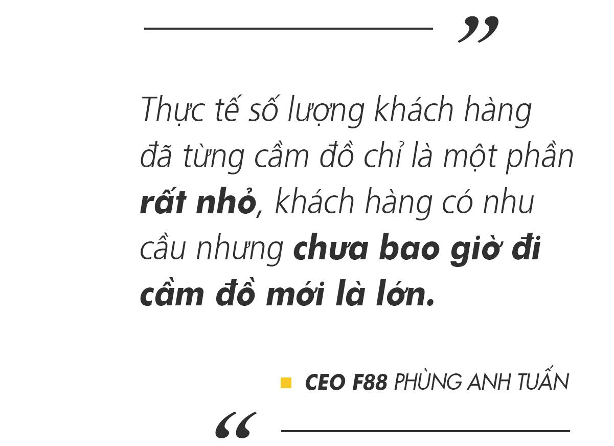 [eMagazine] CEO F88: Chúng tôi muốn khai phá tệp khách hàng chưa bao giờ đi cầm đồ - Ảnh 4.