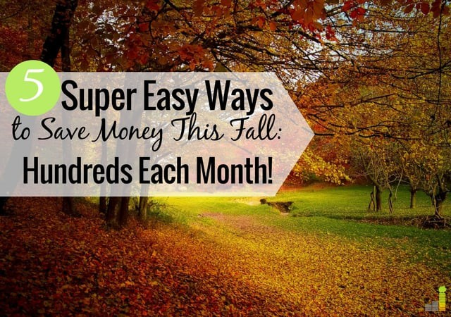 5-Super-Easy-Ways-to-Save-Money-This-Fall-Save-Hundreds-Each-Month