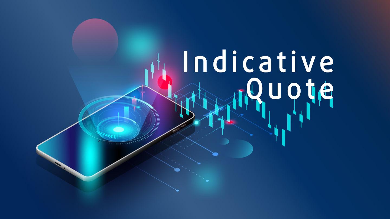 Yết giá chỉ thị (Indicative Quote) là gì? Đặc điểm Yết giá chỉ thị - Ảnh 1.