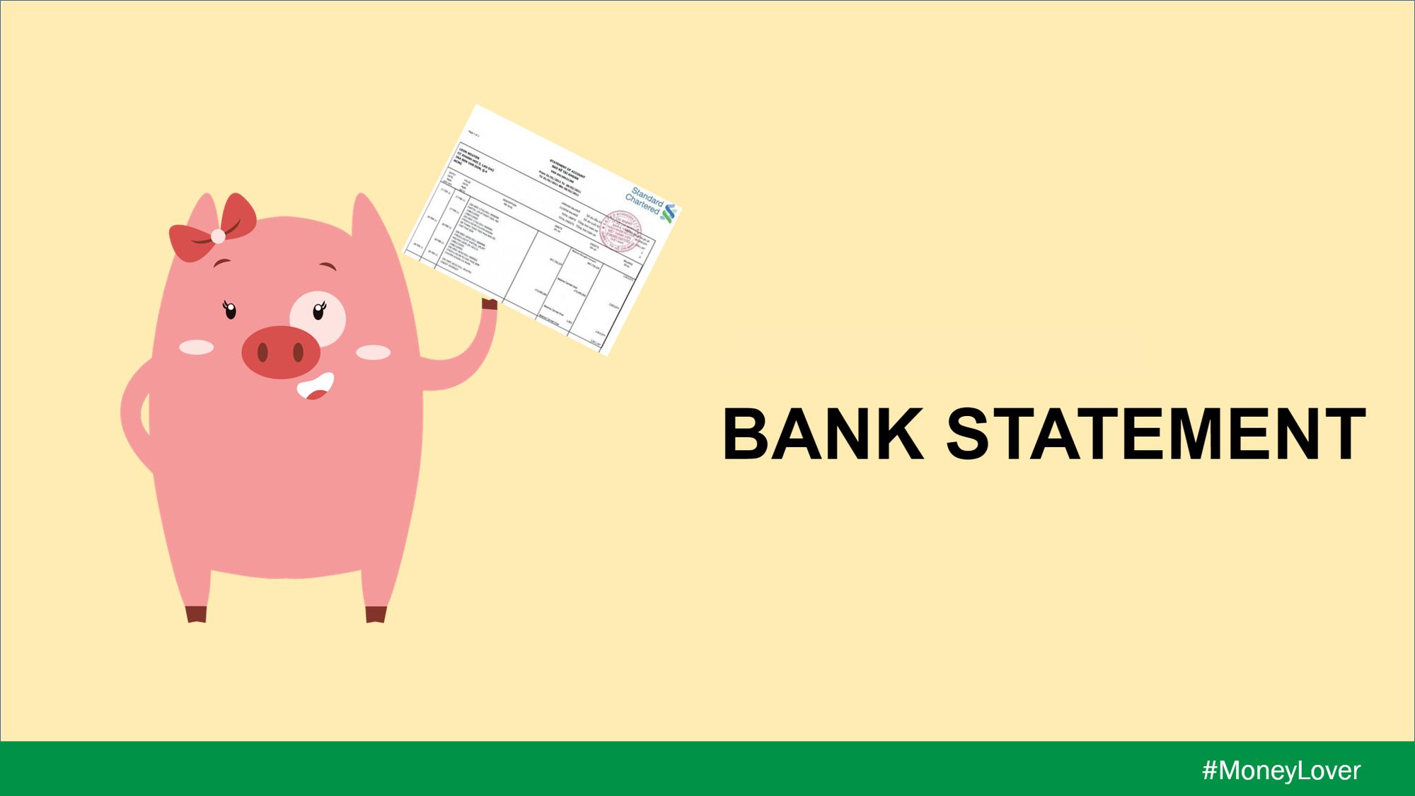 Sao kê ngân hàng (Bank Statement) là gì? Yêu cầu đối với sao kê ngân hàng - Ảnh 1.
