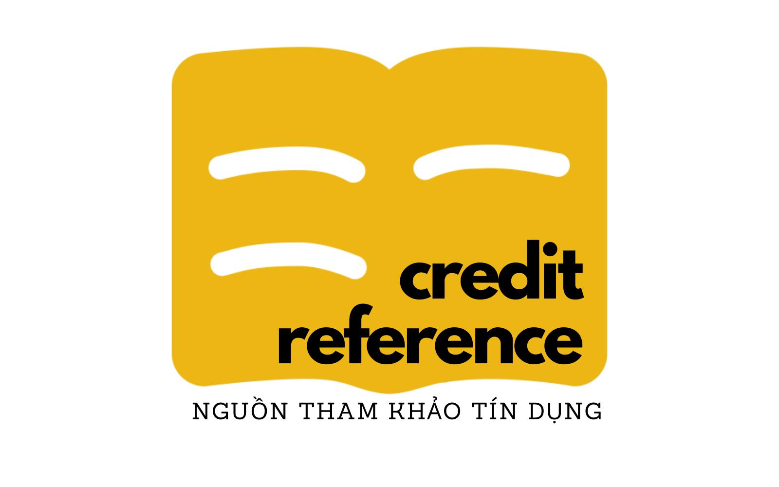 Nguồn tham khảo tín dụng (Credit Reference) là gì? Đặc điểm của nguồn tham khảo tín dụng - Ảnh 1.