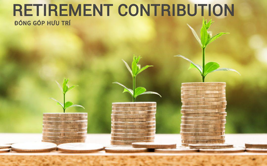 Đóng góp hưu trí (Retirement Contribution) là gì? - Ảnh 1.