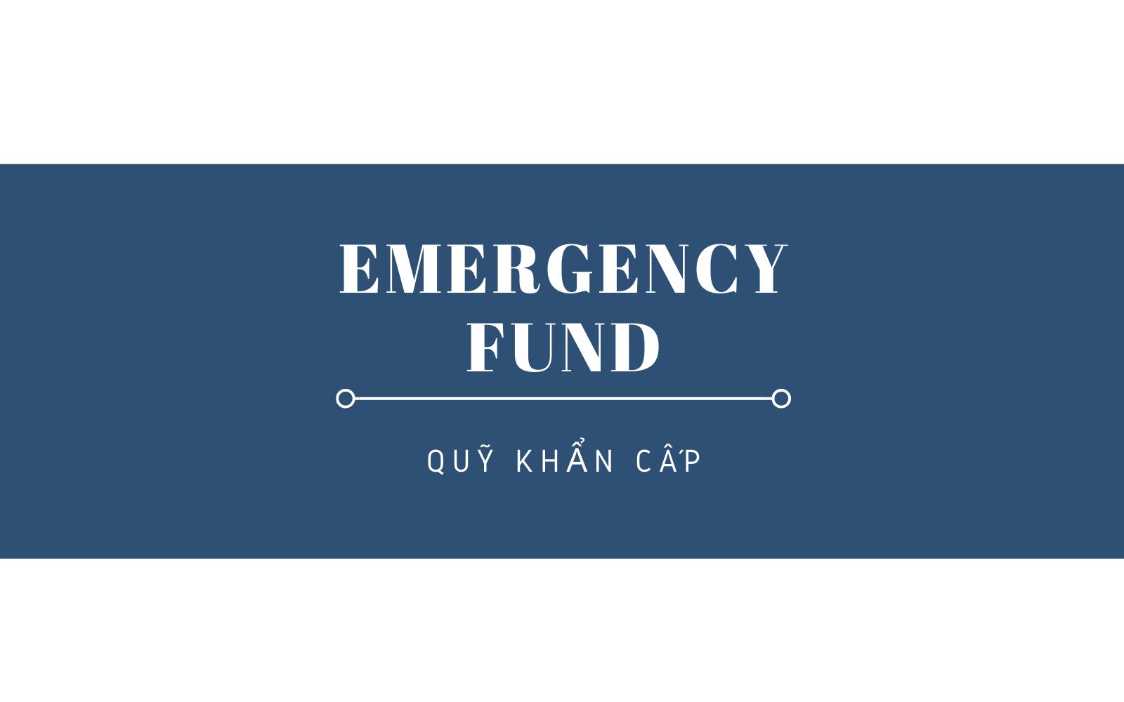 Quỹ khẩn cấp (Emergency Fund) - Ảnh 1.