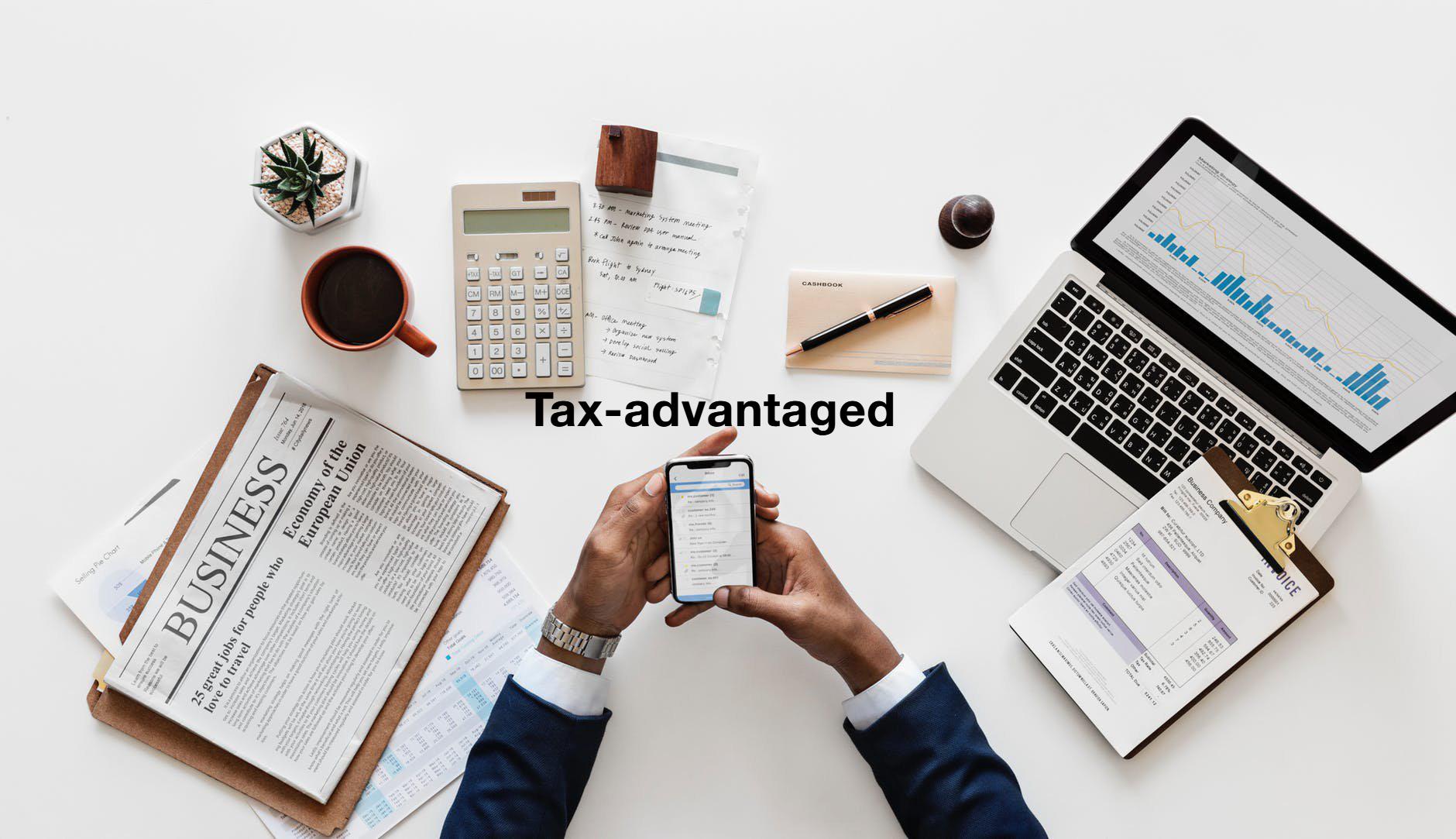 Ưu đãi thuế (Tax-advantaged) là gì? Các khoản đầu tư được ưu đãi thuế - Ảnh 1.